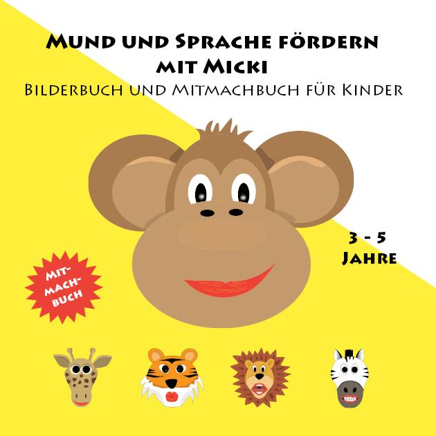 Mund und Sprache fördern mit Micki – Bilderbuch Band 1